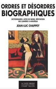 Jean-Luc Chappey - Ordres et désordres biographiques - Dictionnaires, listes de noms, réputation des Lumières à Wikipédia.