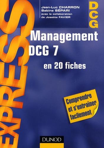 Jean-Luc Charron et Sabine Sépari - Management DCG 7 en 20 fiches.