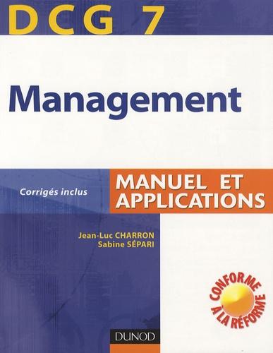 Jean-Luc Charron et Sabine Sépari - Management DCG7 - Manuel et applications.