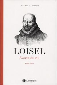 Jean-Luc Chartier - Loisel - Avocat du roi (1536-1617).