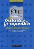 Jean-Luc Charton - 52 balades à raquettes dans le Briançonnais - Clarée, Guisane, Cervières, Lautaret, Vallouise, Freissinières.