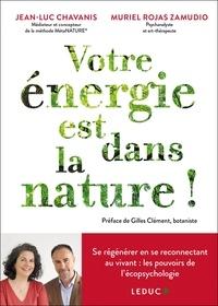 Jean-Luc Chavanis et Muriel Rojas - Votre énergie est dans la nature ! - Se régénérer en se reconnectant au vivant : les pouvoirs de l'écopsychologie.
