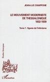 Jean-Luc Chiappone - Le mouvement moderniste de Thessalonique (1932-1939). - Tome 1, Figures de l'intimisme.