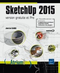 Jean-Luc Clauss - SketchUp 2015 - Version gratuite et pro.
