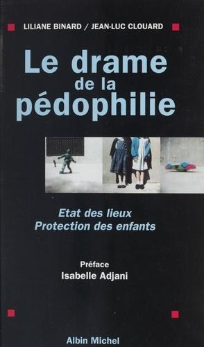 Le drame de la pédophilie. États des lieux, protection des enfants