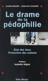 Jean-Luc Clouard et Liliane Clouard - Le drame de la pédophilie - États des lieux, protection des enfants.