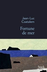 Jean-Luc Coatalem - Fortune de mer.
