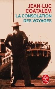 Jean-Luc Coatalem - La Consolation des voyages.