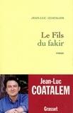 Jean-Luc Coatalem - Le fils du fakir.