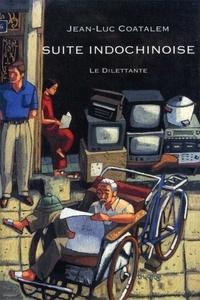 Jean-Luc Coatalem - Suite indochinoise.