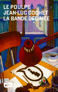 Jean-Luc Cochet - La bande décimée.