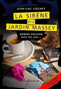 Jean-Luc Cochet - La sirène du jardin Massey.
