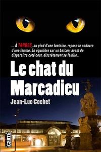 Jean-Luc Cochet - Le chat du Marcadieu.