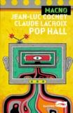 Jean-Luc Cochet et Claude Lacroix - Pop Hall.
