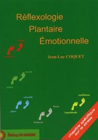 Jean-Luc Coquet - Réflexologie plantaire émotionnelle - Comprendre le fonctionnement de nos émotions et leur implication pour être en mesure de les rééquilibrer afin de contribuer à son bien-être.