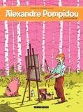 Jean-Luc Cornette et Jerry Frissen - Alexandre Pompidou Tome 1 : Lard moderne.