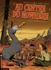 Jean-Luc Cornette et Michel Constant - Au centre du Nowhere Tome 1 : L'Oreille du Saumon.