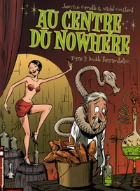 Jean-Luc Cornette et Michel Constant - Au centre du Nowhere Tome 2 : Double Fermentation.