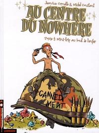 Jean-Luc Cornette et Michel Constant - Au centre du Nowhere Tome 4 : Mini-trip au bout de l'enfer.