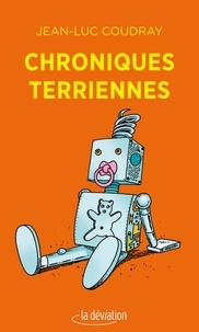 Jean-Luc Coudray - Chroniques terriennes.