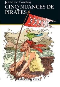 Jean-Luc Coudray - Cinq nuances de pirates.