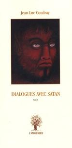 Jean-Luc Coudray - Dialogues avec Satan.