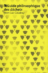 Jean-Luc Coudray - Guide philosophique des déchets.