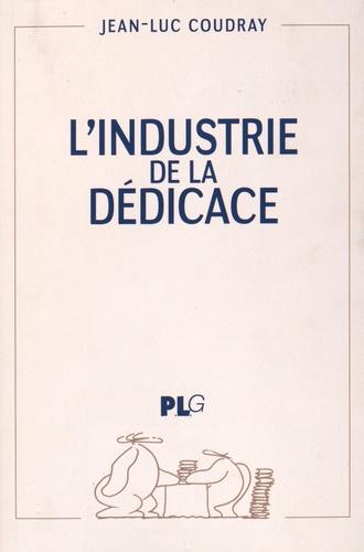 Jean-Luc Coudray - L'industrie de la dédicace.