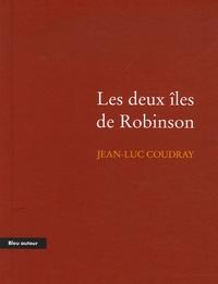 Jean-Luc Coudray - Les deux îles de Robinson.
