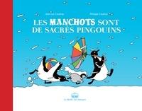 Jean-Luc Coudray et Philippe Coudray - Les manchots sont de sacrés pingouins.