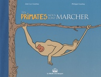 Jean-Luc Coudray et Philippe Coudray - Les primates nous font marcher.