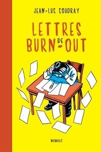 Jean-Luc Coudray - Lettres de burn-out - L'art délicat de jeter l'éponge.