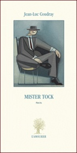 Jean-Luc Coudray - Mister Tock.