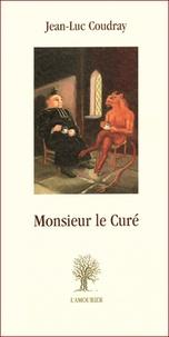Jean-Luc Coudray - Monsieur le Curé.