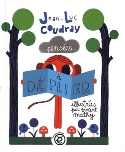 Jean-Luc Coudray et Vincent Mathy - Pensées à déplier.