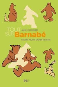 Jean-Luc Coudray et Philippe Coudray - Tout sur Barnabé - Un ours peut en cacher un autre.