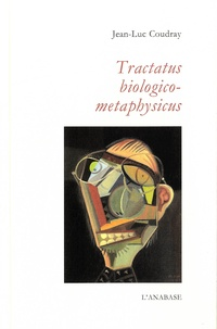 Jean-Luc Coudray - Tractatus biologico-metaphysicus.
