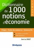 Jean-Luc Dagut - Dictionnaire des 1000 notions d'économie.