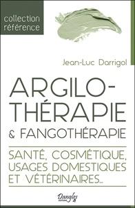 Jean-Luc Darrigol - Argilothérapie & Fangothérapie - Le retour à la Terre.