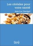 Jean-Luc Darrigol - Céréales et santé.