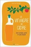 Jean-Luc Darrigol - Le vinaigre de cidre - 260 remèdes santé et soins beauté.