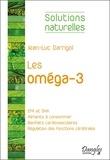 Jean-Luc Darrigol - Les oméga-3 - Les meilleurs amis de notre coeur et de notre cerveau.