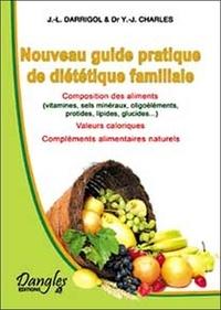 Jean-Luc Darrigol et Yves-Jean Charles - Nouveau guide pratique de diététique familiale.