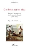 Jean-Luc Daub - Ces bêtes qu'on abat - Journal d'un enquêteur dans les abattoirs français (1993-2008).