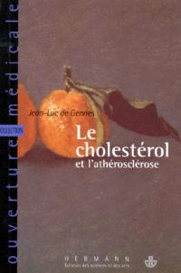 Jean-Luc de Gennes - Le cholestérol et l'athérosclérose.