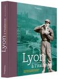 Jean-Luc de Ochandiano - Lyon à l'italienne - Deux siècles de présence italienne dans l'agglomération lyonnaise.