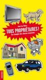 Jean-Luc Debry - Tous propriétaires ! - Du triomphe des classes moyennes.