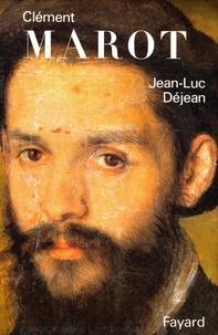 Jean-Luc Déjean - Clément Marot.