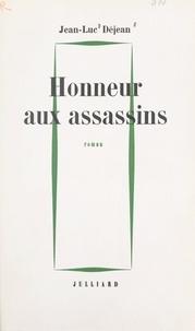 Jean-Luc Déjean - Honneur aux assassins.