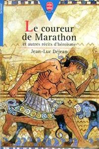 Jean-Luc Déjean - Le coureur de Marathon - et autres récits d'héroïsme.